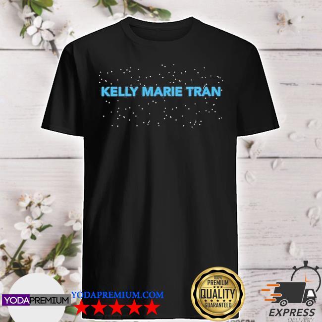 Kelly marie tran shirt