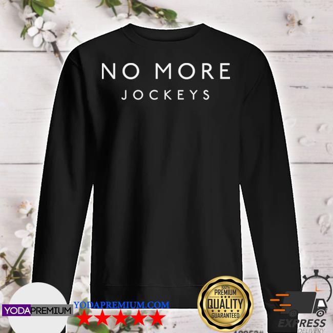 No more jockeys merch wordmark sweater