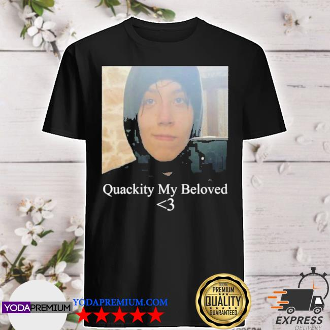 Quackity my beloved shirt