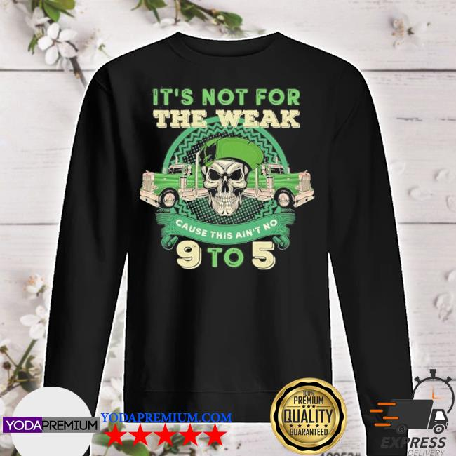 skull it's not for the weak cause this ain't no 9 to 5 sweater