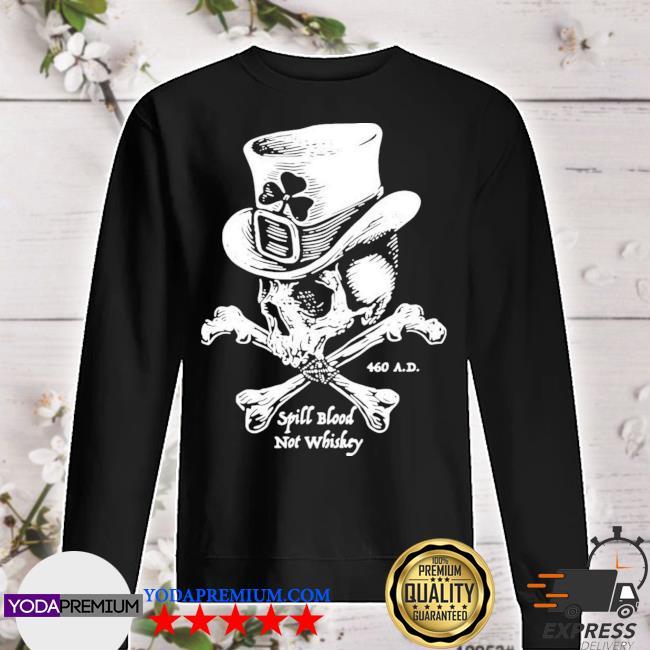 Skull spill blood not whiskey Irish St Patrick's day sweater