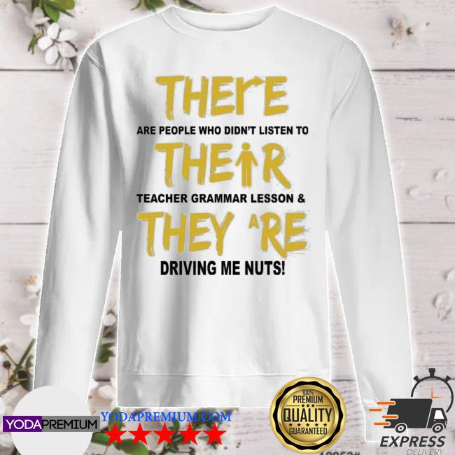 There are people who didnt listen to their teachers grammar lessons sweater