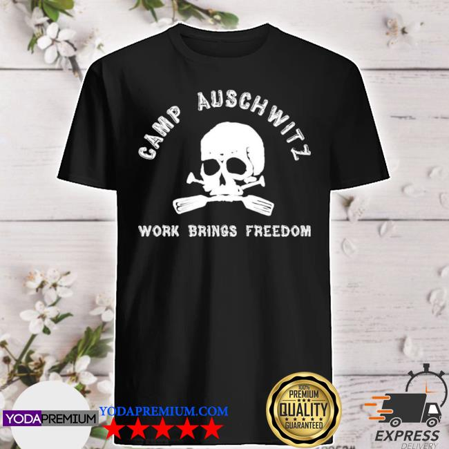 Official camp auschwitz work brings freedom shirt