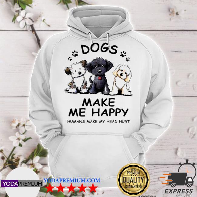 2021 dogs make me happy humans make my head hurt hoodie