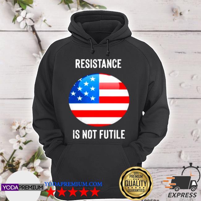 American flag resistance is not future hoodie