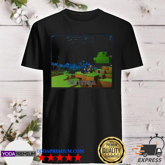Minecraft the way home shirt