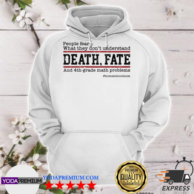 People fear what they don't understand death fate hoodie