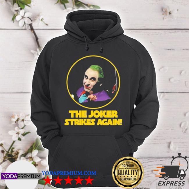The joker strikes again hoodie