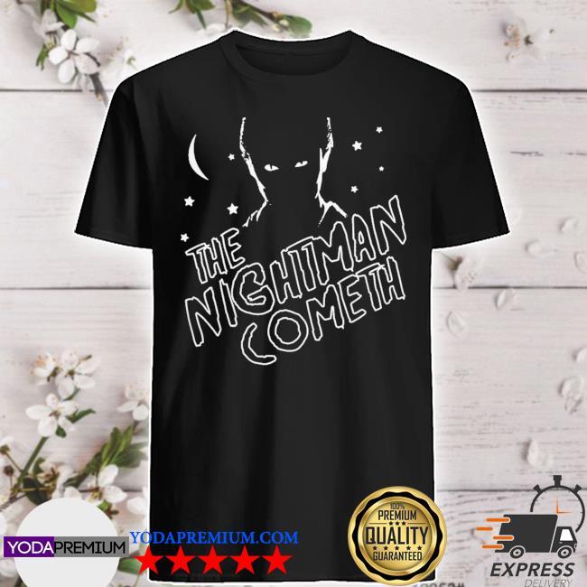 The nightman cometh shirt