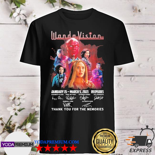Wandavision January 15 march 5 2021 signatures thank you for the memories shirt