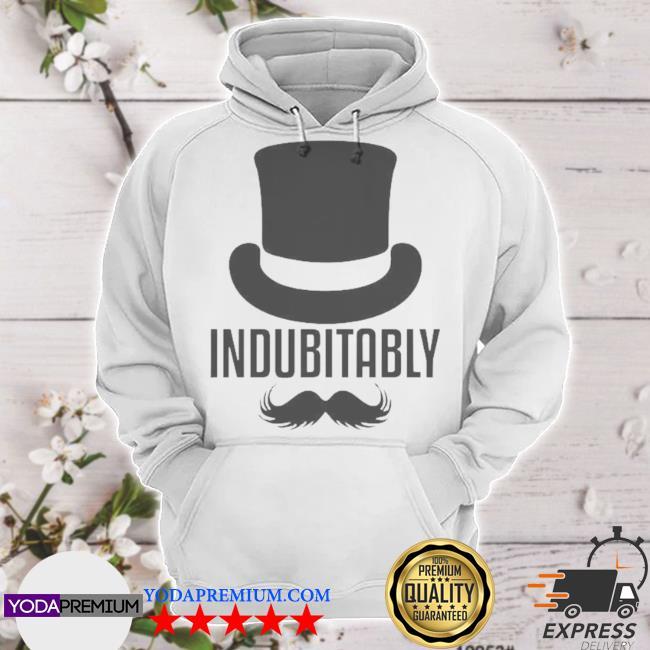 Indubitably hoodie