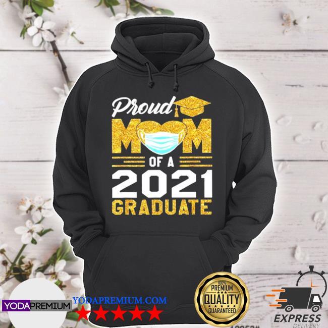Proud mom of a 2021 graduate hoodie