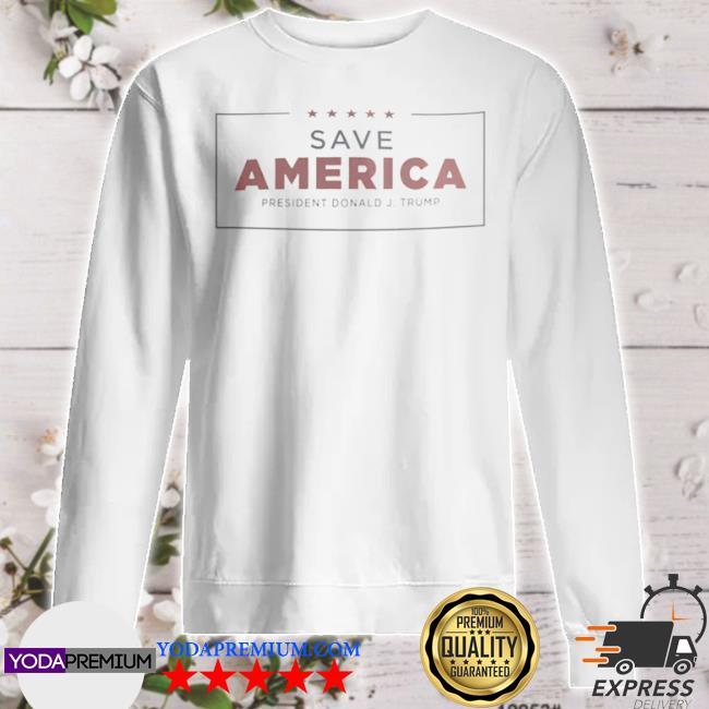 Save America president Donald j Trump sweater