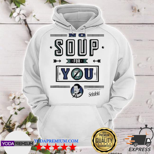 Seinfeld restaurant sign no soup for you quote hoodie