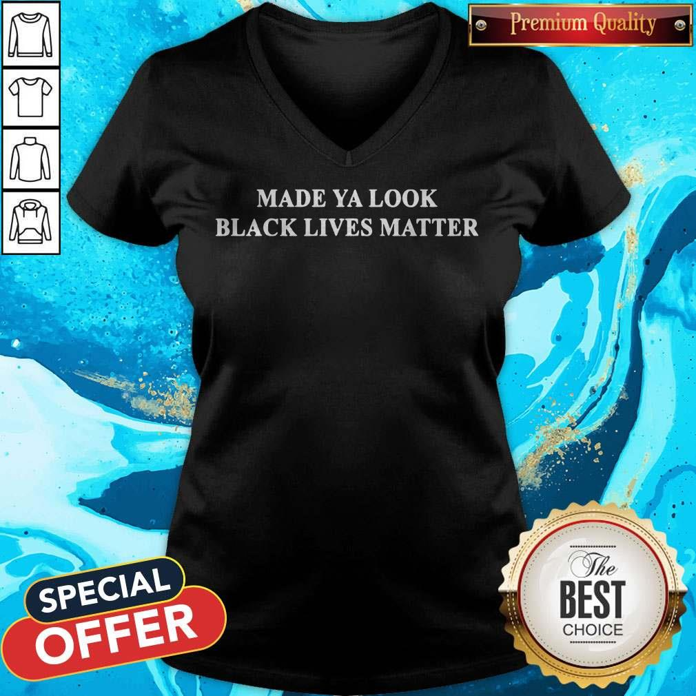 Good Made ya look black lives matter V-neck