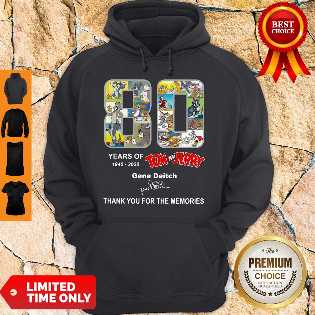 80 Years Of 1940 2020 Tom And Jerry Gene Deitch Thank You For The Memories Signature Hoodie