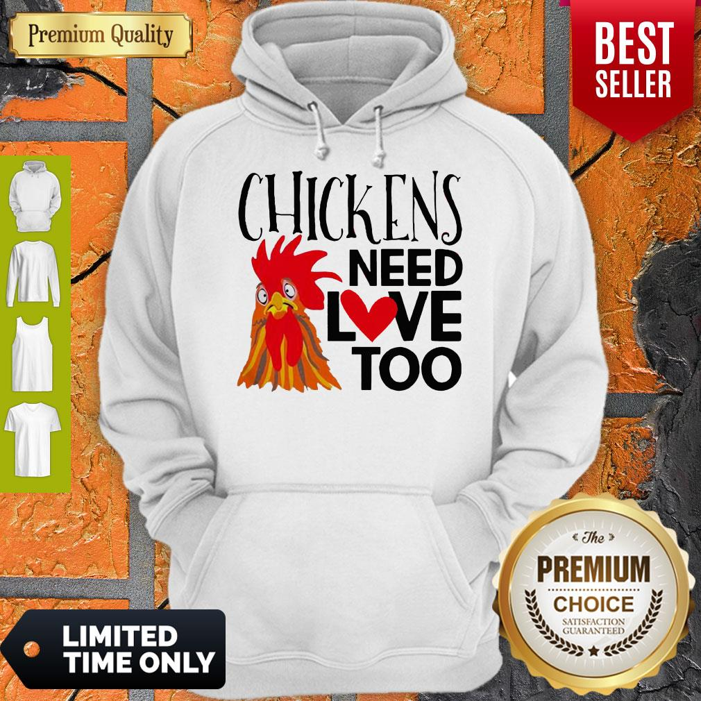 Official Chickens Need Love Too Hoodie
