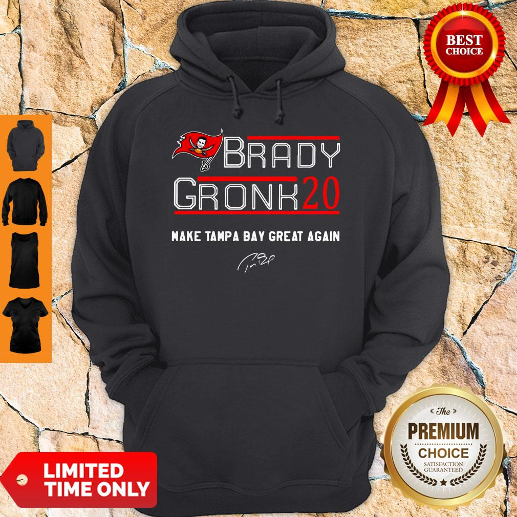 Official Tom Brady Gronk 20 Make Tampa Bay Great Again Hoodie
