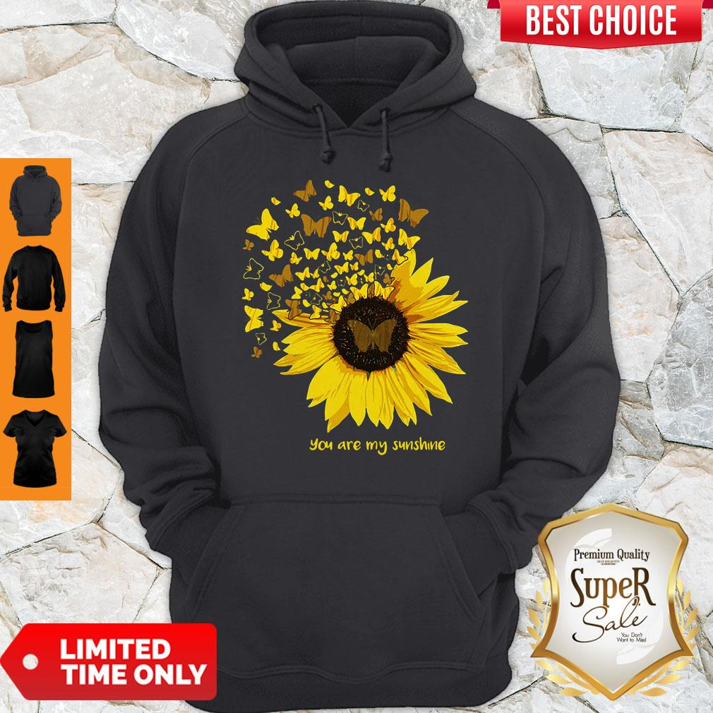 Butterfly And Sunflower You Are My Sunshine Hoodie