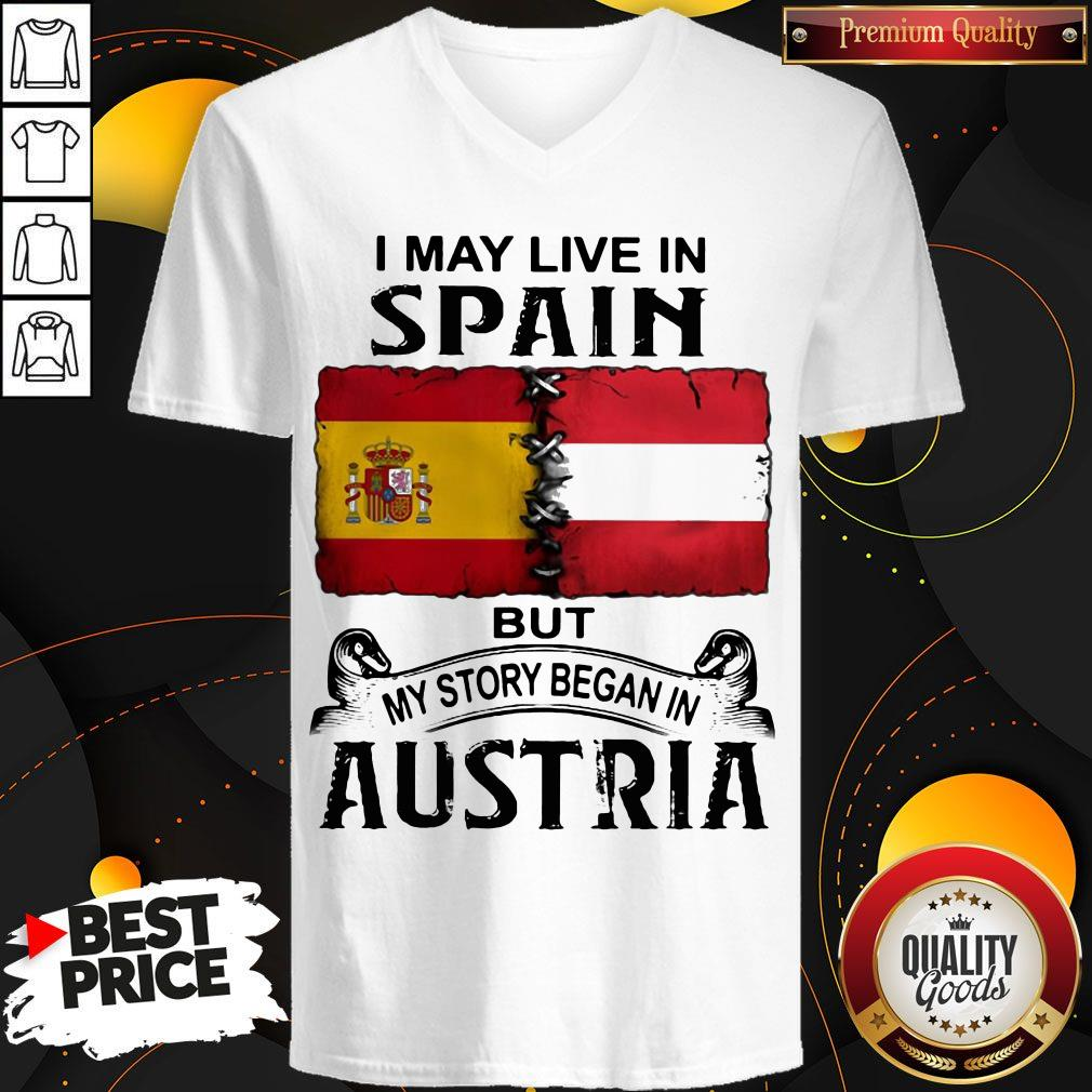 I May Live In Spain But My Story Began In Austria V-neck