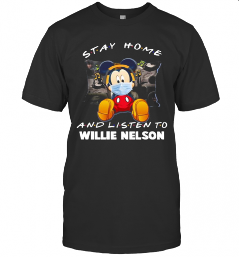 Mickey Mouse Mask Stay Home And Listen Willie Nelson T-Shirt Classic Men's T-shirt