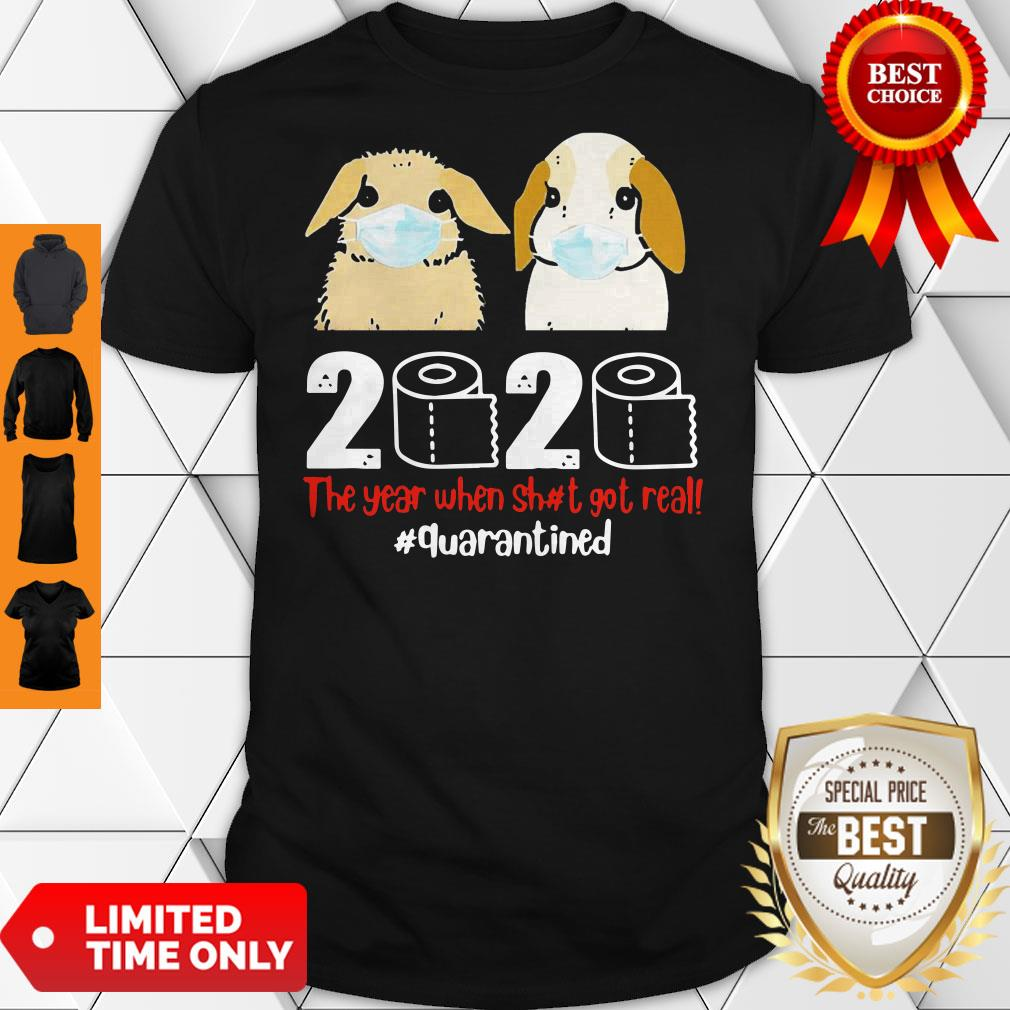 Bunny 2020 The Year When Shit Got Real Quarantined Shirt