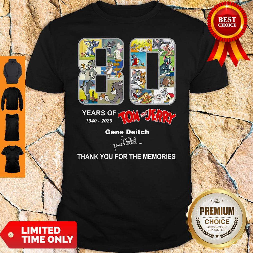 80 Years Of 1940 2020 Tom And Jerry Gene Deitch Thank You For The Memories Signature Shirt