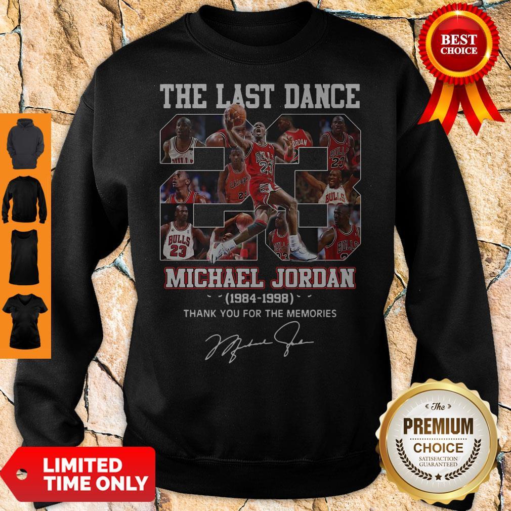 The Last Dance 23 Michael Jordan 1984 1998 Thank You For The Memories Signature Sweatshirt
