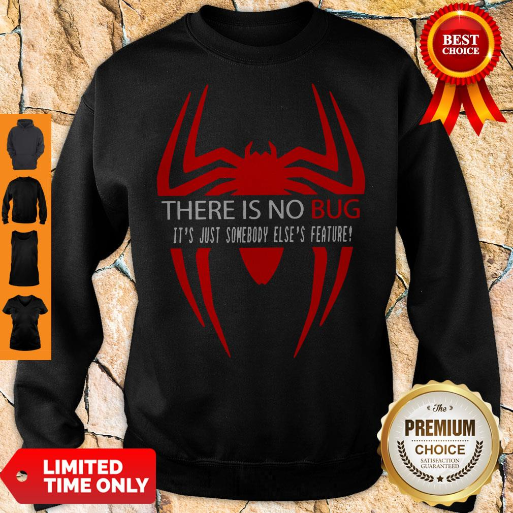 There Is No Bug It's Just Somebody Else's Feature Sweatshirt