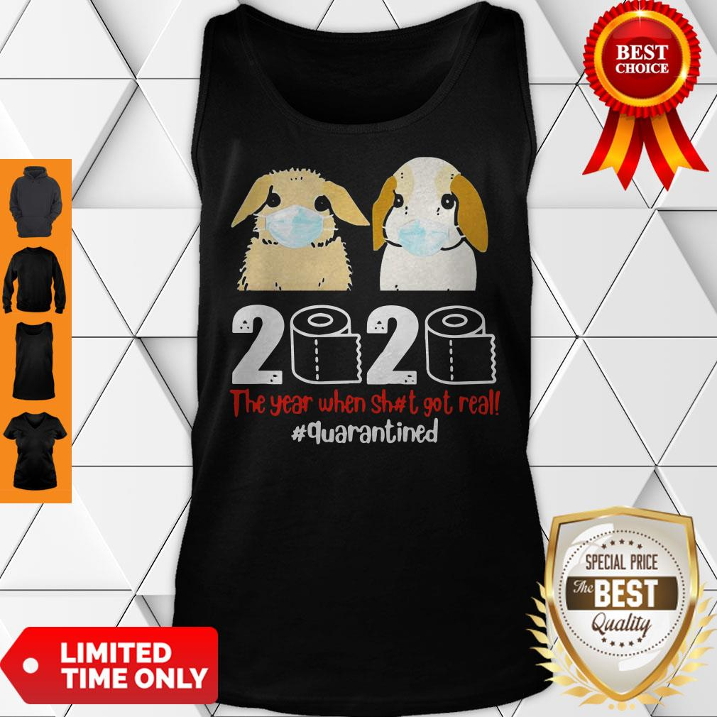 Bunny 2020 The Year When Shit Got Real Quarantined Tank Top