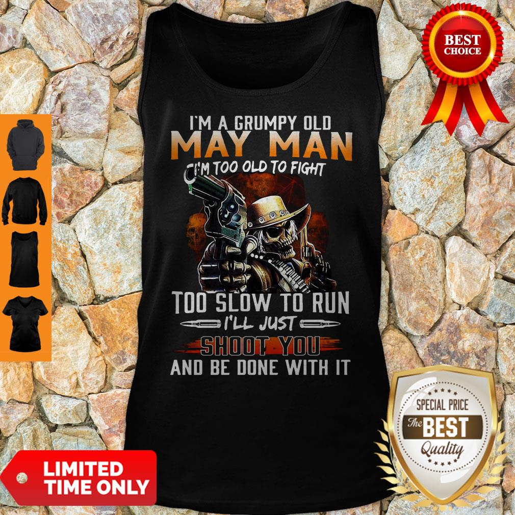 I'm A Grumpy Old May Man I'm Too Old To Fight Too Slow To Run Tank Top