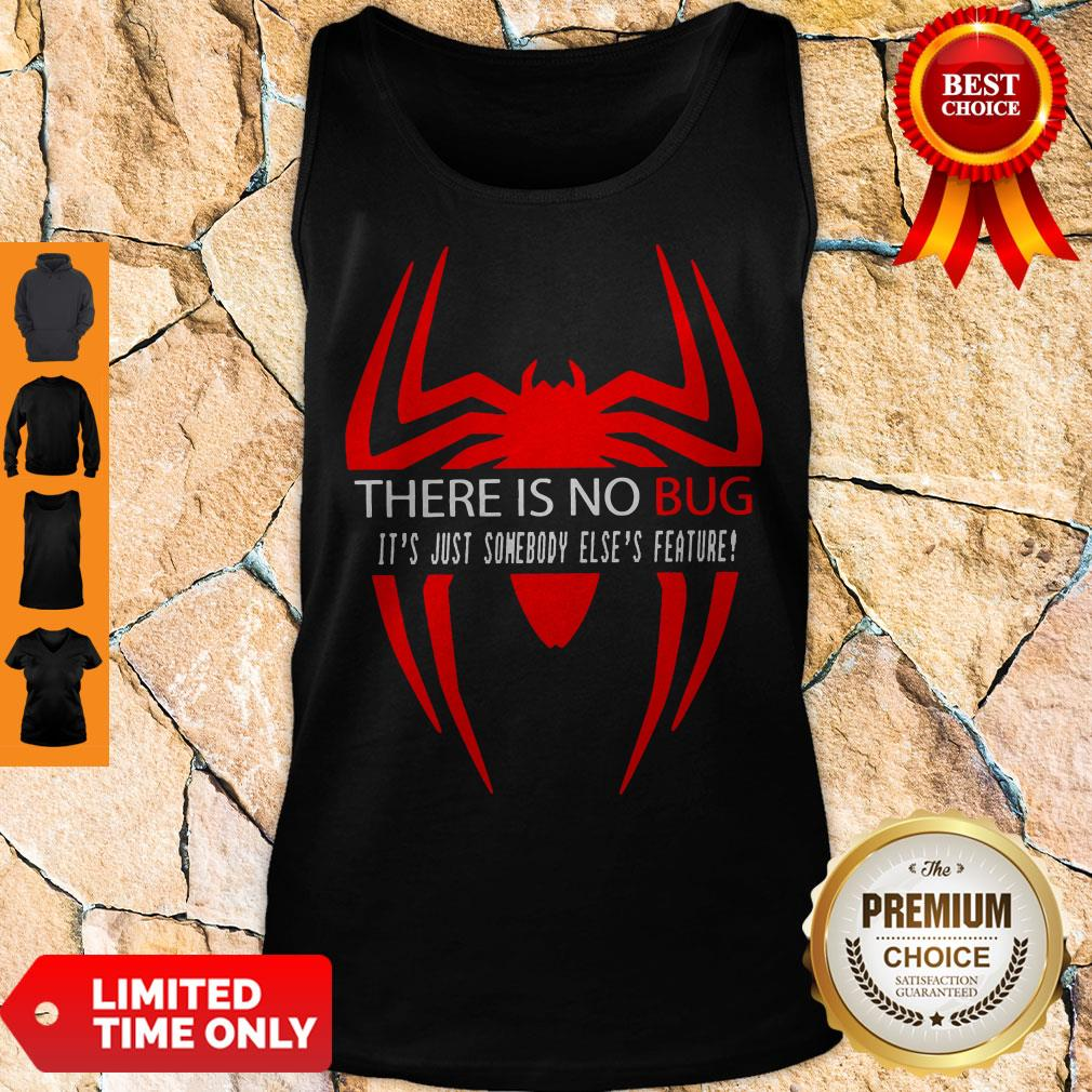 There Is No Bug It's Just Somebody Else's Feature Tank Top