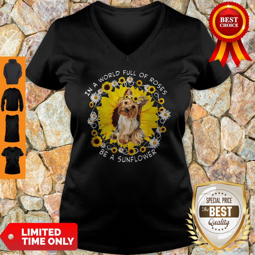 Official In A World Full Of Roses Be A Sunflower Yorkshire V-neck