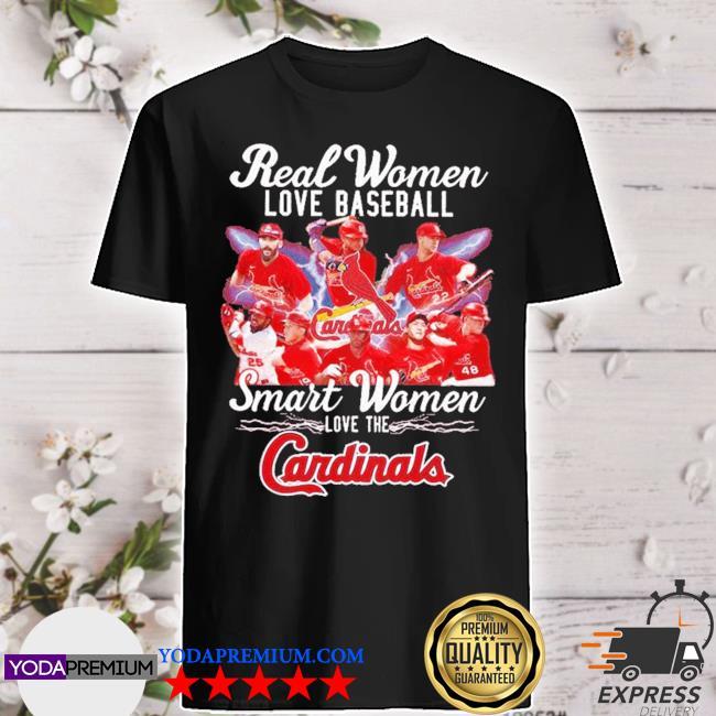 Real women love baseball smart women love the cardinals shirt