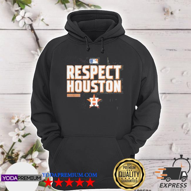 Respect houston s hoodie