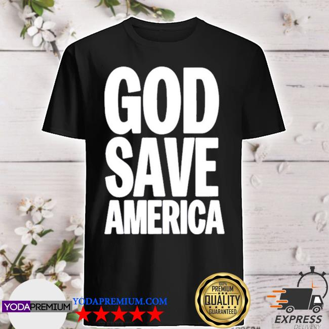 God save america 2020 shirt