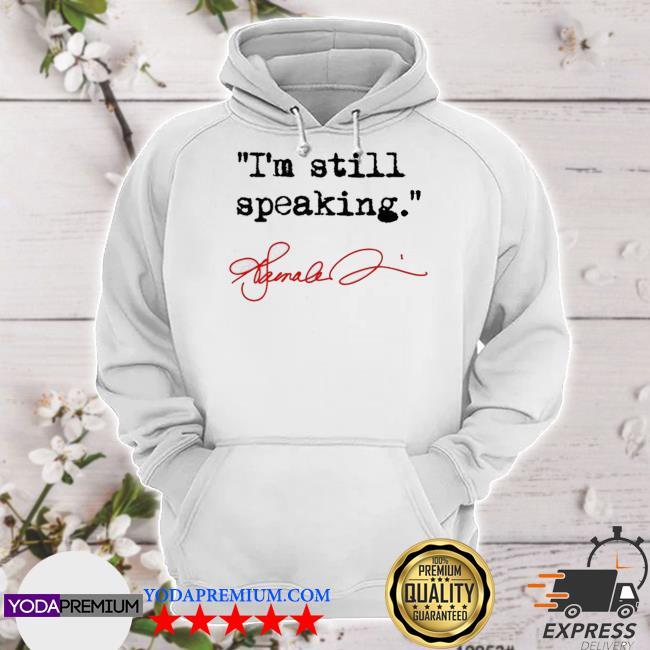 I'm still speaking kamala signature s hoodie
