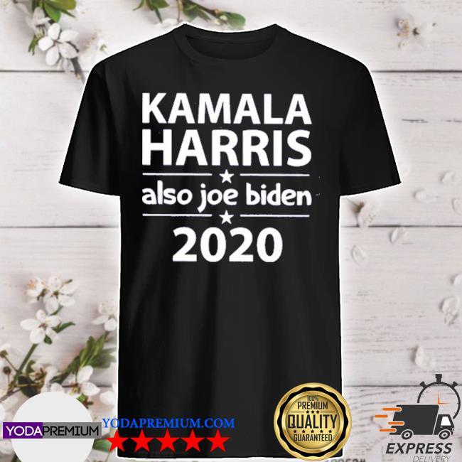 Kamala harris and also joe biden shirt