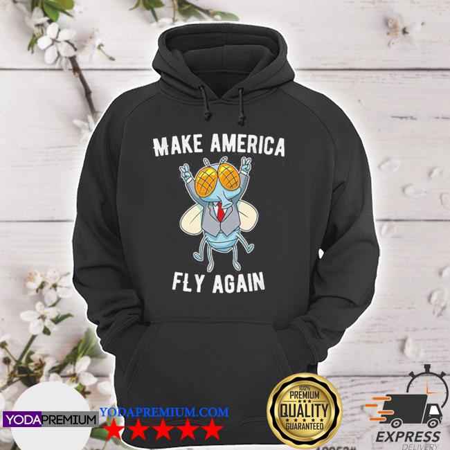 Make american fly again s hoodie