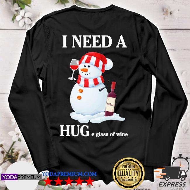 Snowman I need a huge glass of wine christmas s longsleeve