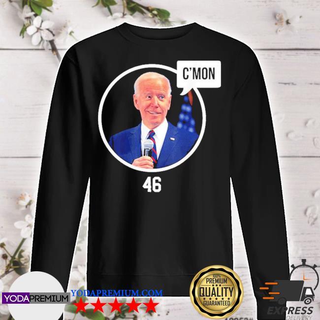 Official c'mon president biden 46 s sweater