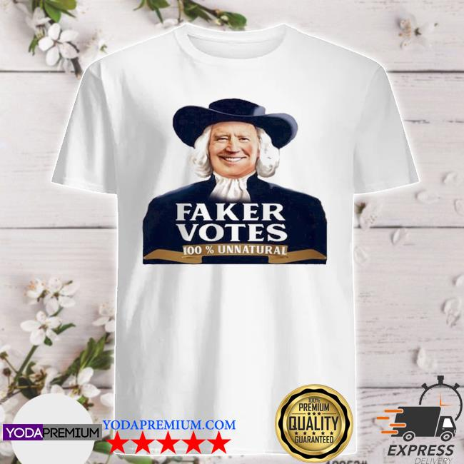 Official joe biden faker votes 100% unnatural 2020 shirt