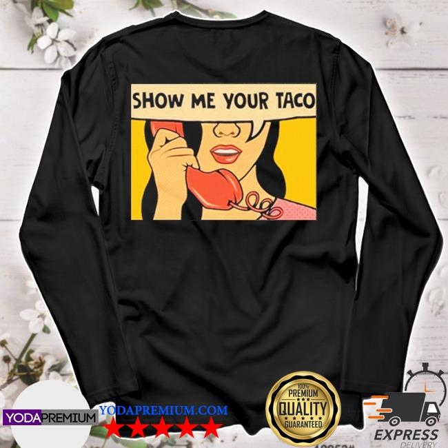 Official show me your taco woman s longsleeve