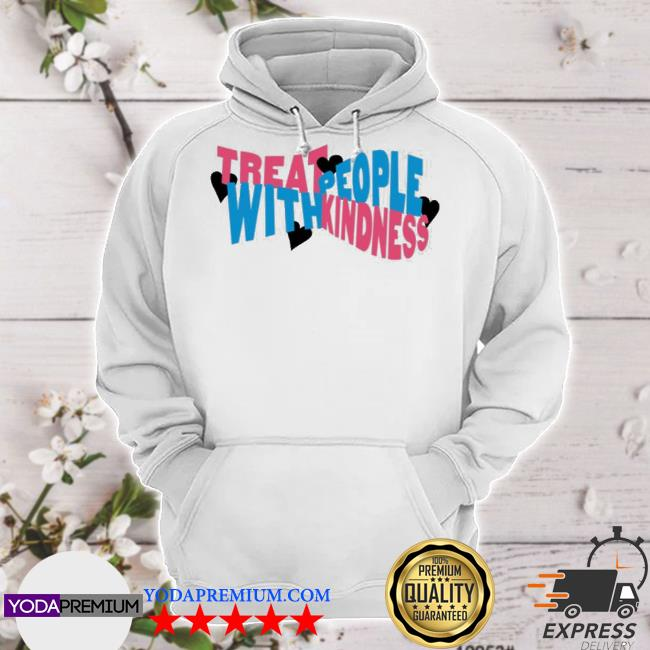 Official treat people with kindness hearts hstyles merch s hoodie