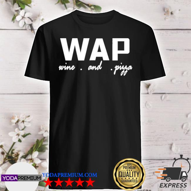 Official dominic deangelis wap wine and pizza shirt