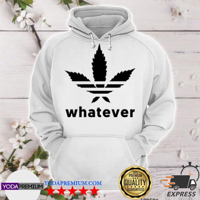 Official whatever adidas weed s hoodie
