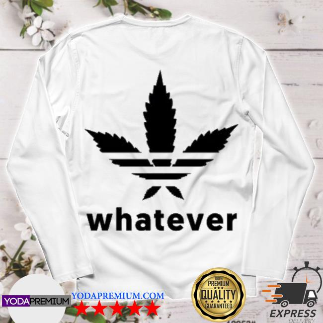 Official whatever adidas weed s longsleeve