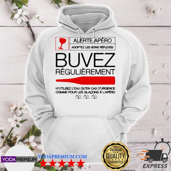 Alerite apéro buvez régulièrêmnt s hoodie