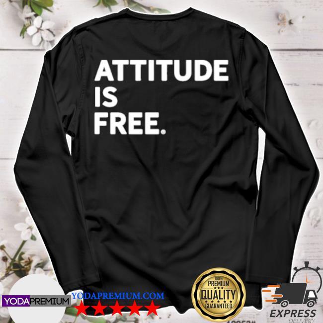 Attitude is free s longsleeve