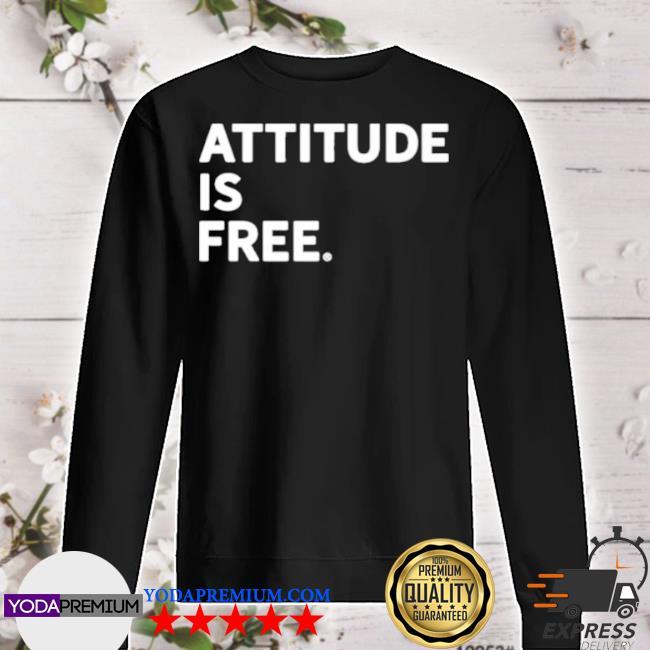 Attitude is free s sweater